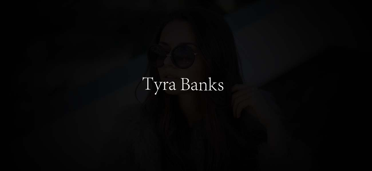 Tyra Banks Top Model
