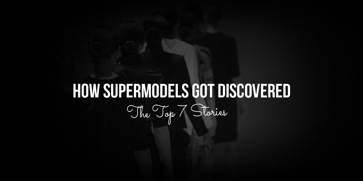 Best 7 Discovering Storys of Supermodels: Gisele Bundchen, Naomi Campell and more